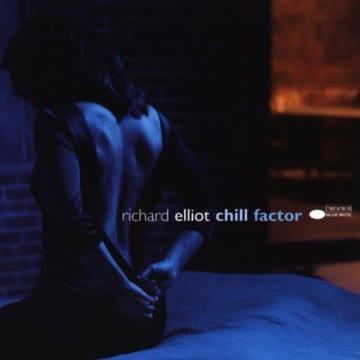 Richard Elliot - Chill Factor