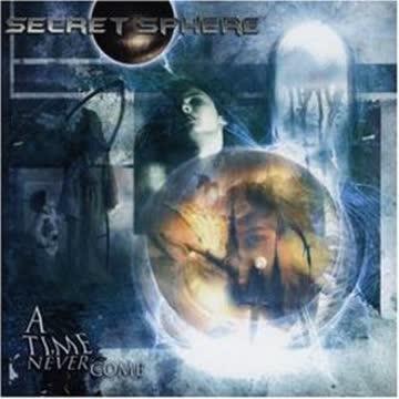 Secret Sphere - A Time Never Come