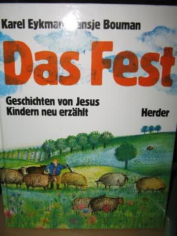 Das Fest. Geschichten von Jesus Kindern neu erzählt