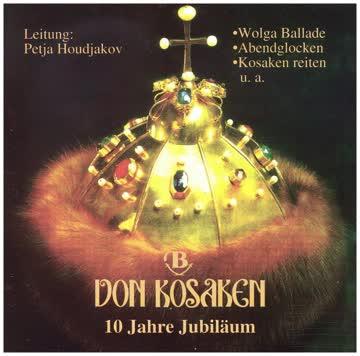 Bolschoi Don Kosaken - Bolschoi Don Kosaken - 10 Jahre Jubiläum