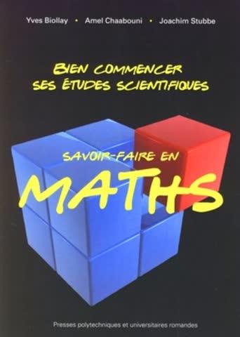 Bien commencer ses études scientifiques : Savoir-faire en maths