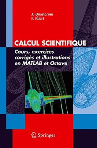 Calcul scientifique. Cours, exercices corrigés et illustrations en Matlab et Octave