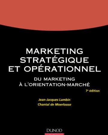 Marketing stratégique et opérationnel : Du marketing à l'orientation-marché