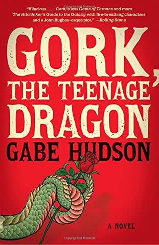 Gork, the Teenage Dragon: A Novel (Vintage Contemporaries)
