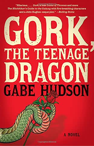Gork, the Teenage Dragon: A Novel (Vintage Contemporaries)