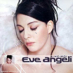 Eve Angeli - Aime-Moi