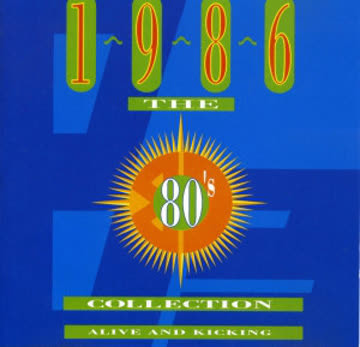 Various Artists - The 80's Collection 1986 Alive And Kicking