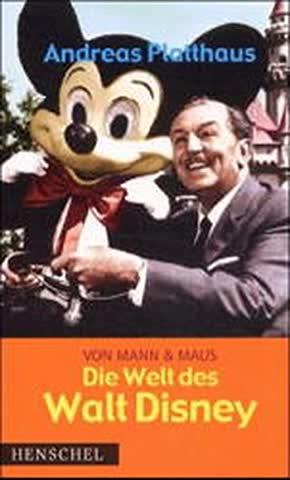 Von Mann & Maus: Die Welt des Walt Disney