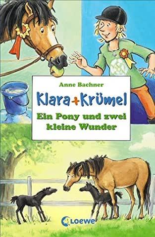 Ein Pony und zwei kleine Wunder (Klara + Krümel /Lou + Lakritz)