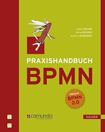 Praxishandbuch BPMN: Incl. BPMN 2.0