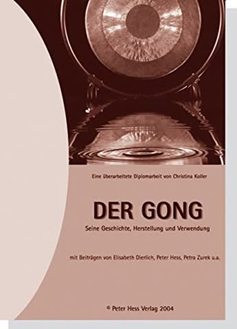 Der Gong: Seine Geschichte, Herstellung und Verwendung
