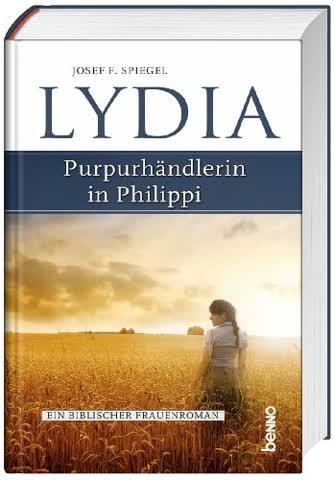 Lydia Purpurhändlerin in Philippi: Ein biblischer Frauenroman