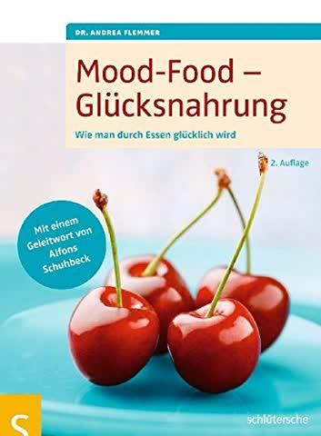Mood-Food - Glücksnahrung: Wie man durch Essen glücklich wird