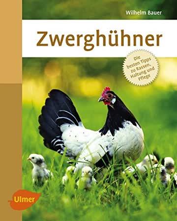 Zwerghühner: Die besten Tipps zu Rassen, Haltung und Pflege (Smart Tierbuch)