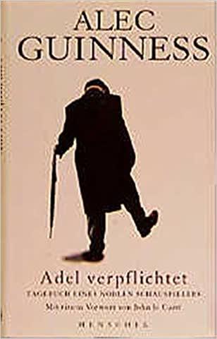 Adel verpflichtet. Tagebuch eines noblen Schauspielers