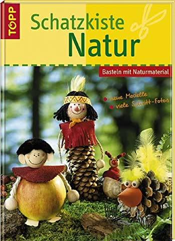 Schatzkiste Natur: Basteln mit Naturmaterial