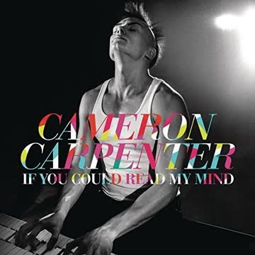 Cameron Carpenter - If You Could Read My Mind