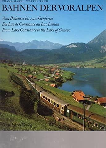 Bahnen der Voralpen. Vom Bodensee zum Genfersee