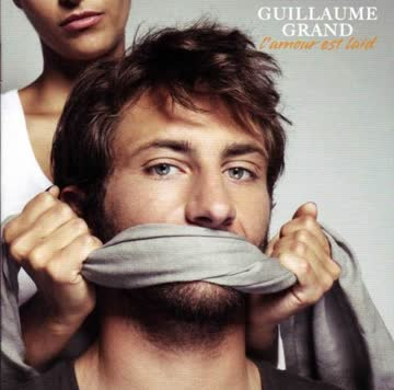 Guillaume Grand - L'Amour Est Laid