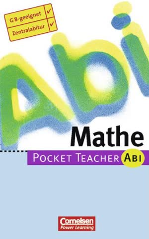Pocket Teacher Abi Mathe - G 8-geeignet - Zentralabitur