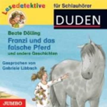 Franzi und das falsche Pferd und andere Geschichten, 1 Audio-CD