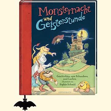 Monsternacht und Geisterstunde: Geschichten zum Schaudern und Lachen