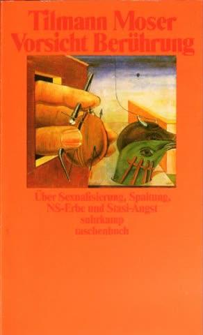 Vorsicht Berührung. Über Sexualisierung, Spaltung, NS-Erbe und Stasi-Angst.