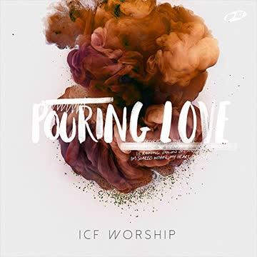 Icf Worship - Pouring Love