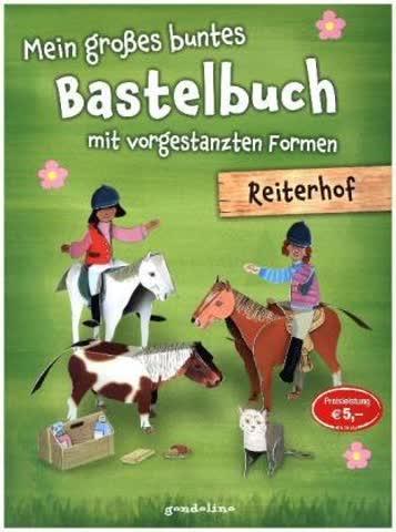 Mein großes buntes Bastelbuch mit vorgestanzten Formen - Reiterhof