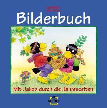Spielen und lernen: Bilderbuch - Mit Jakob durch die Jahreszeiten