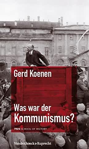 Was war der Kommunismus? (FRIAS Rote Reihe, Band 2)