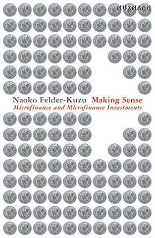 Making Sense-Microfinance and Microfinance Investments