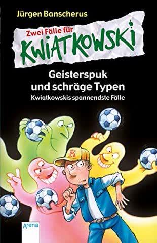 Zwei Fälle für Kwiatkowski: Geisterspuk und schräge Typen. Kwiatkowskis spannendste Fälle: