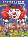 Zirkus Bastelbogen: 3d bespielbares Zirkuszelt mit Tieren, Zauberer, Artisten zum Ausschneiden