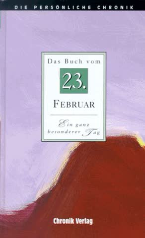 Die Persönliche Chronik, in 366 Bdn., 23. Februar