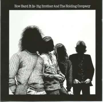 Big Brother and the Holding Company - How Hard It Is