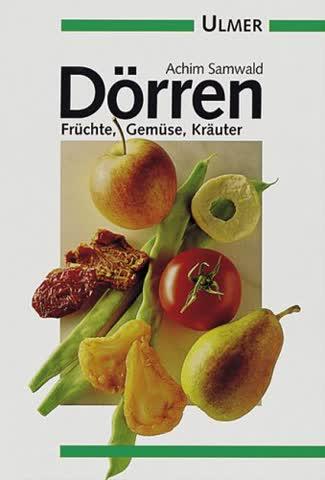 Dörren. Früchte, Gemüse, Kräuter