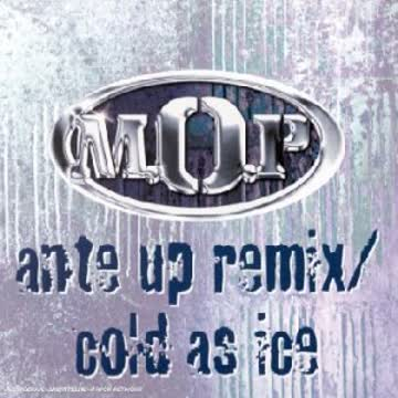 M.O.P. - Cold As Ice/Ante Up