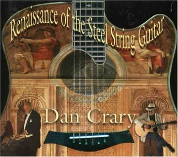 Dan Crary - Renaissance of the Steel Guita