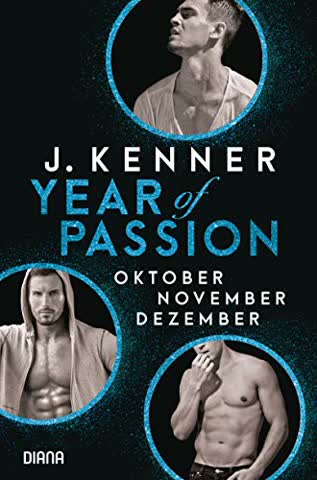 Year of Passion (10-12): Oktober. November. Dezember. Drei Romane in einem Band