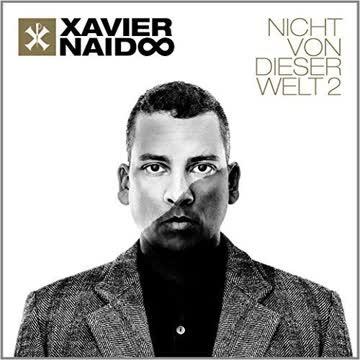 Xavier Naidoo - Nicht Von Dieser Welt
