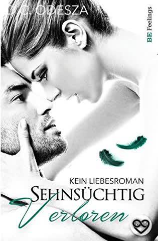 Sehnsüchtig - Verloren: Kein Liebesroman