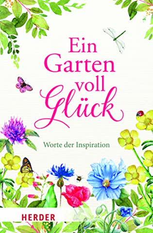 Ein Garten voll Glück: Worte der Inspiration