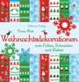Weihnachtsdekorationen zum Falten, Schneiden und Kleben: Kreativ mit Usborne