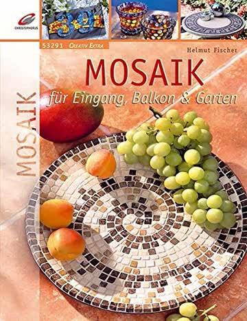 Mosaik für Eingang, Balkon & Garten (Creativ Extra)