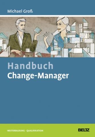 Handbuch Change-Manager (Beltz Weiterbildung / Fachbuch)