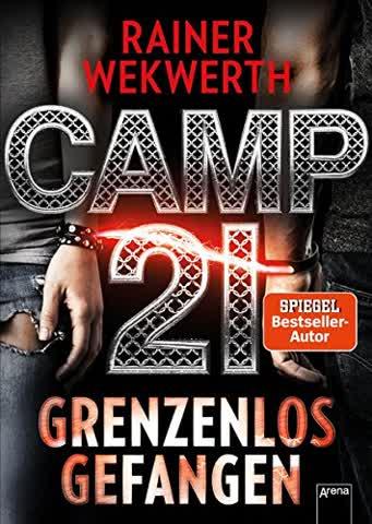 Camp 21: Grenzenlos gefangen: