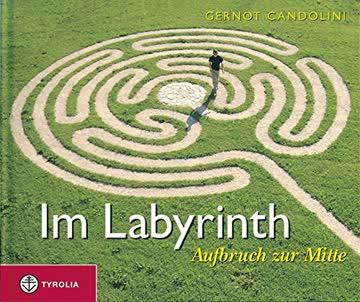 Im Labyrinth: Aufbruch zur Mitte