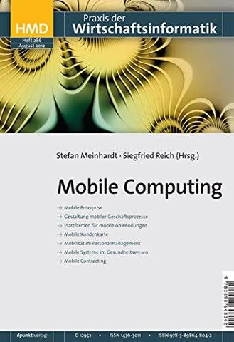 Mobile Computing: HMD - Praxis der Wirtschaftsinformatik (Heft 286)