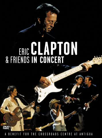 Eric Clapton & Friends - A benefit for the crossroads centre